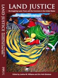 Land Justice: Re-imagining Land, Food and the Commons in the United States